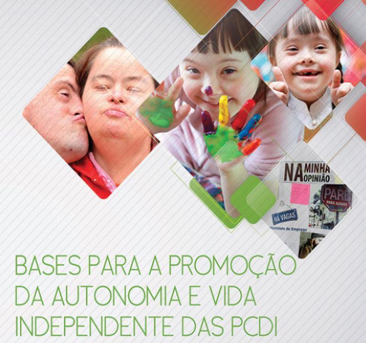 """Documento """"Bases para a Autonomia e Vida Independente das Pessoas com Deficiência Intelectual"""""""